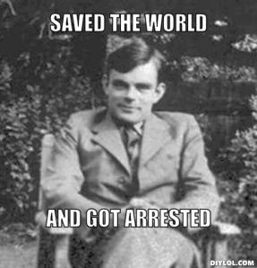 alan-turing-meme-generator-saved-the-world-and-got-arrested-578f06